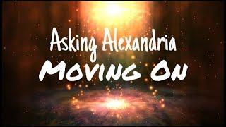 Download Mp3 Moving On Asking Alexandria Lirik & Terjemahan