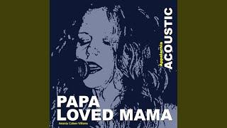 Papa Loved Mama
