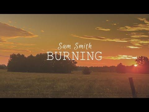 Sam Smith - Burning (Lyric Video)