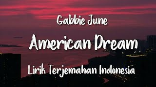 Download lagu American Dream - Gabbie June (Not Your Dope Remix) | Lirik Terjemahan Indonesia