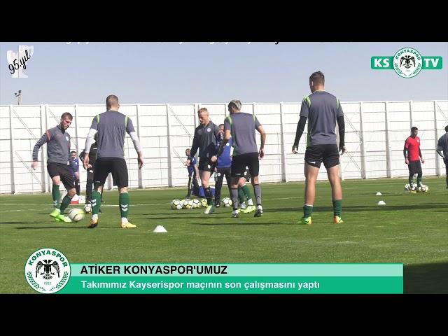 Atiker Konyaspor'umuz Kayserispor maçının hazırlıklarını tamamladı
