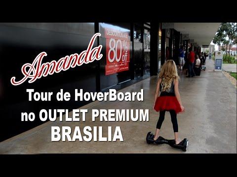 Miss Amanda - Tour de HoverBoard no Outlet Premium Brasilia
