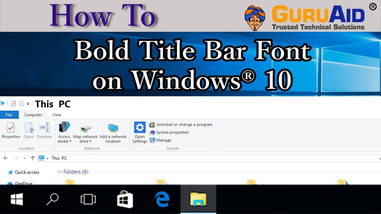 How to Bold Title Bar Font on Windows® 10 - GuruAid