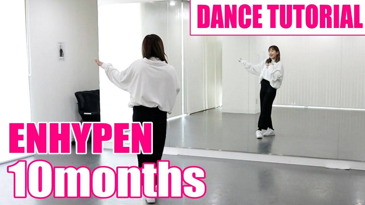 [DANCE TUTORIAL]ENHYPEN - 10months|cover dance