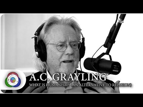 A.C. Grayling: What is Humanism?(An Alternative to Religion)