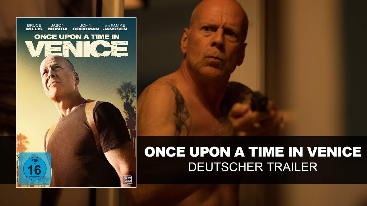 Download Once Upon A Time In Venice (Deutscher Trailer) | Bruce Willis, John Goodman, Jason Momoa | HD | KSM