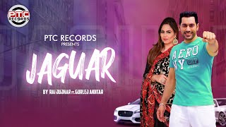 Jaguar (Rai Jujhar, Gurlej Akhtar) Mp3 Song Download