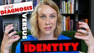 YOUR DIAGNOSIS vs YOUR IDENTITY | mental health with therapist Kati Morton