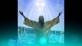 Chúa phải lớn lên - Mai Thiên Vân [Thánh ca]