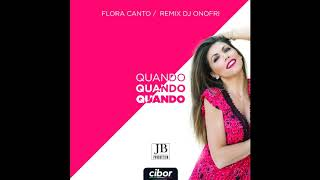 Flora canto - quando dj onofri remix