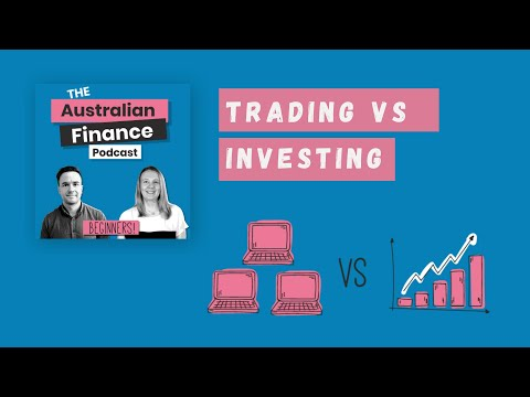 Trading v Investing: How To Buy Shares in Australia Without Losing It All|Australian Finance Podcast