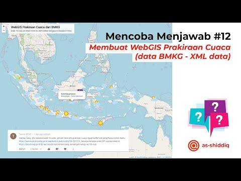 MENCOBA MENJAWAB PART 12 - Membuat WebGIS Prakiraan Cuaca (data BMKG - XML)