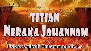 Titian Neraka Jahannam Ust Zulkifli Muhammad Ali Lc Kajian Masjid Az Zikra