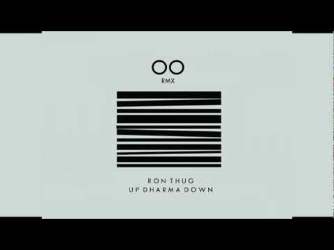 Oo Remix - Ron Thug & Up Dharma Down