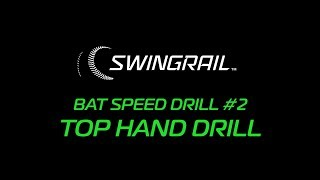 SWINGRAIL Drill #2 - THE TOP HAND DRILL