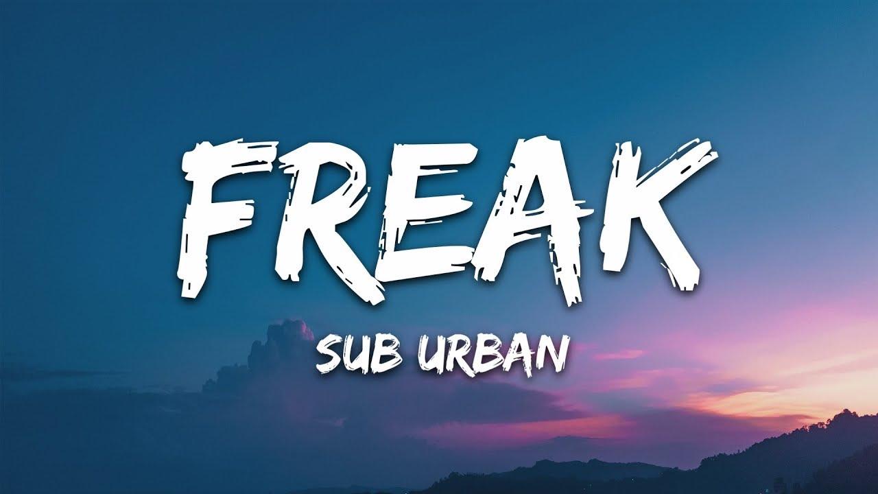Download Sub Urban - Freak (Lyrics) feat. REI AMI