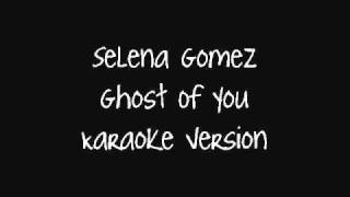 Selena Gomez Ghost Of You [Karaoke Version] LYRICS + DOWNLOAD