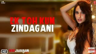 Ek Toh Kum Zindagani (Full Audio Song) - Marjaavaan | Nora Fatehi | Neha Kakkar | New Song 2019