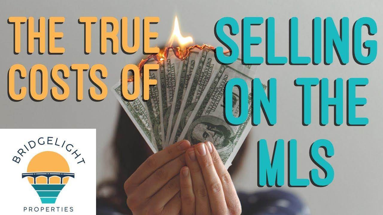 True Cost of Selling on the MLS - Bridgelight Properties