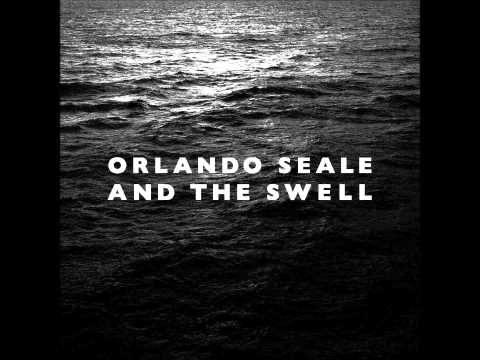Orlando Seale and the Swell  These Streets