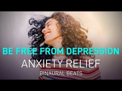 depression-removal-|-anxiety-relief-|-binaural-beats
