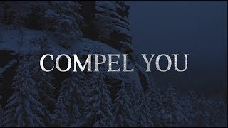 Compel You (Lyric Video)