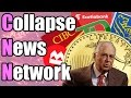 March 17th 2017 Collapse News Network (Corrupt Canadian Banks, Bond Market Hell, Gold Inflation)