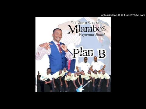Mlambos Express Band - Plan B (2017 CD Out Now See Details Below)