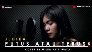 Download Mp3 Putus Atau Terus - Judika  Lirik  | Milea Puti Cover