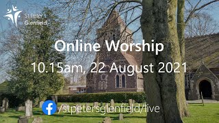 Online Worship (St Peter's), Sunday 22 August 2021