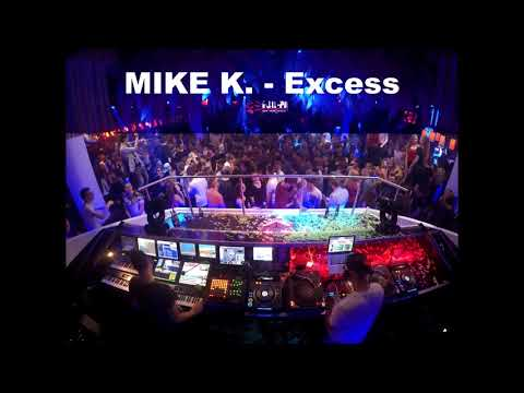 MIKE K. - Excess