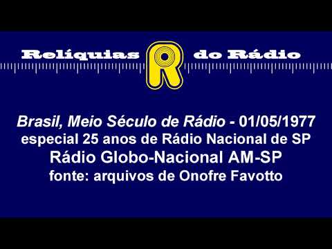 Brasil, Meio Século de Rádio 01/05/1977 (Rádio Globo-Nacional AM-SP)