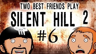 Two Best Friends Play Silent Hill 2 (Part 6)
