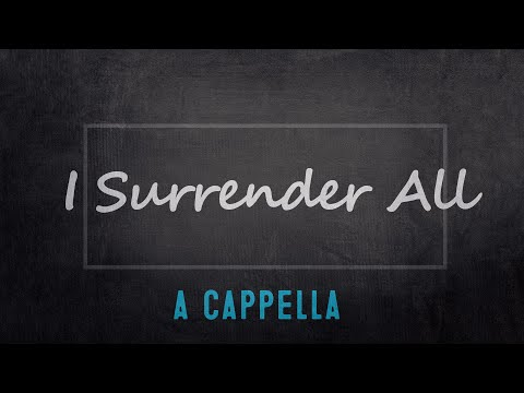 I Surrender All - Weeden Van Deventer - Arrangement by Carlos Eduardo da Costa -  A cappella Choir