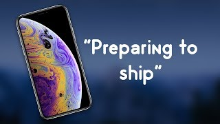 """""""Why Hasn't My iPhone Xs Shipped Yet?"""""""