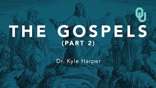Gospel of Mark (Part 2), The Origins of Christianity, Dr. Kyle Harper