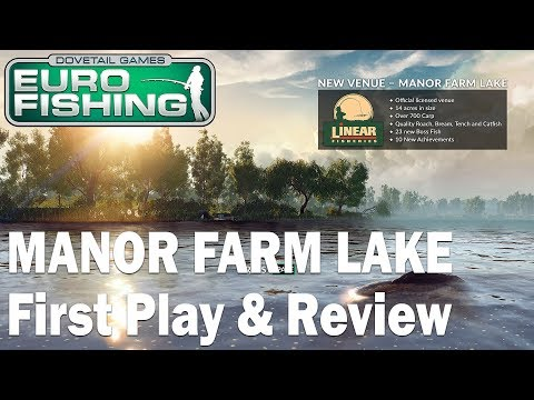 Dovetail Games Euro Fishing – NEW Manor Farm Lake First Play – (Xbox One & PC)