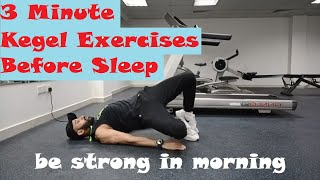 3 Minute of Kegel Exercises Before Sleep