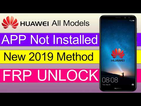 New Method 2019||App Not Installed||All Huawei Models||Remove FRP Google...
