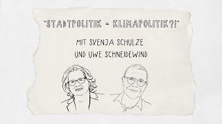 Stadtpolitik = Klimapolitik? - Gespräch mit Svenja Schulze und Uwe Schneidewind
