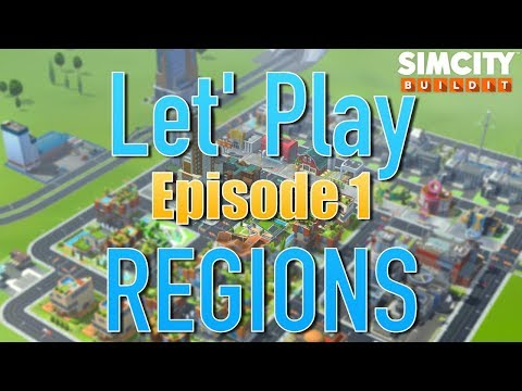 SimCity Buildit | REGIONS: Let's Play Ep. 1