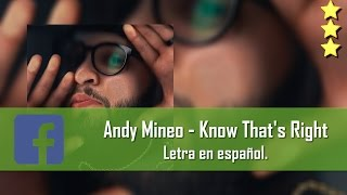 Andy Mineo - Know That's Right. Letra en español. [Facebook Link]