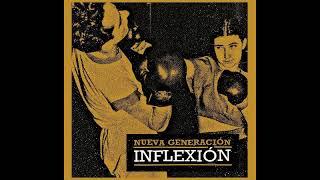 NUEVA GENERACIÓN - Inflexión [2018 - Punk]