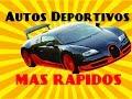 Los 10 Autos Deportivos Mas Rápidos Del Mundo | El Reporte Marciano