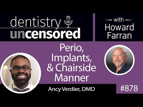 878 Perio, Implants, and Chairside Manner with Ancy Verdier, DMD : Dentistry Uncensored