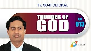 Thunder of God | Fr. Soji Olickal | Episode 13