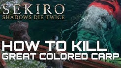 Sekiro Shadows Die Twice HOW TO KILL GREAT COLORED CARP (SECRET BOSS)
