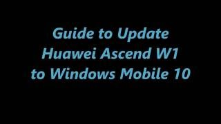Guide to Update Huawei Ascend W1 to Windows 10 Mobile Threshold 2 (aka TH2) Mp3