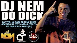 DJ Nem do Dick :: Ao vivo na Roda de Funk Prime na Festa Área Restrita :: 18 anos