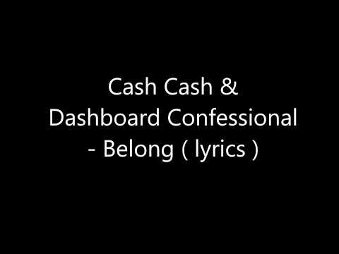 Cash Cash & Dashboard Confessional - Belong ( lyrics )
